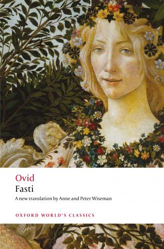 Fasti (2013)<br />A new translation by Anne and <a href='http://humanities.exeter.ac.uk/classics/staff/wiseman'>Peter Wiseman</a>