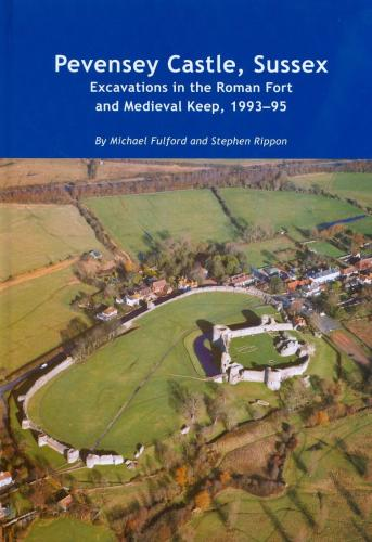 Pevensey Castle, Sussex: Excavations in the Roman Fort and Medieval Keep, 1993-5 (2001)<br />Stephen Rippon and Michael Fulford