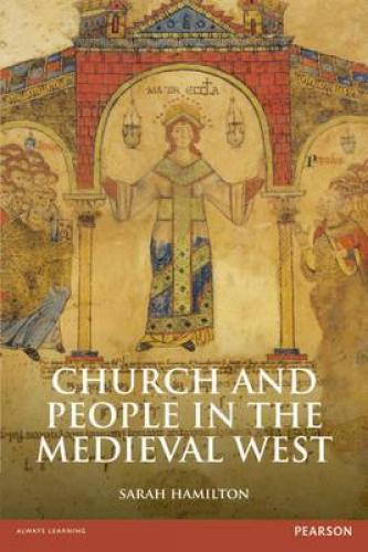 Church and People in the Medieval West, 900-1200 (2013)<br /><a href='http://humanities.exeter.ac.uk/staff/hamilton'>Sarah Hamilton</a>