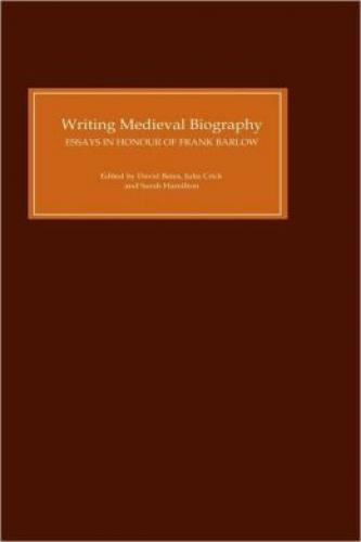 Writing Medieval Biography, 750-1250 (2006)<br /><a href='http://humanities.exeter.ac.uk/history/staff/hamilton/'>Sarah Hamilton</a>, David Bates and Julia Crick (eds)