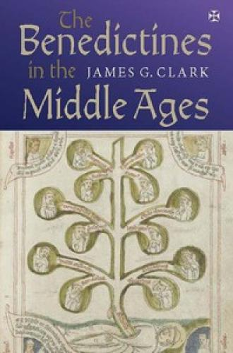 The Benedictines in the Middle Ages (2011)<br /><a href='http://humanities.exeter.ac.uk/staff/clark'>James Clark</a>