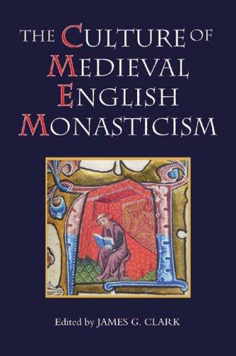 The Culture of Medieval English Monasticism (2007)<br /><a href='http://humanities.exeter.ac.uk/staff/clark'>James Clark</a>