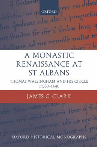 A Monastic Renaissance at St Albans (2004)<br /><a href='http://humanities.exeter.ac.uk/staff/clark'>James Clark</a>