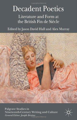 Decadent Poetics: Literature and Form at the British Fin de Siècle (2013)<br /><a href='http://humanities.exeter.ac.uk/english/staff/hall/'>Jason David Hall</a> and <a href='http://humanities.exeter.ac.uk/english/staff/murray/'>Alex Murray</a>