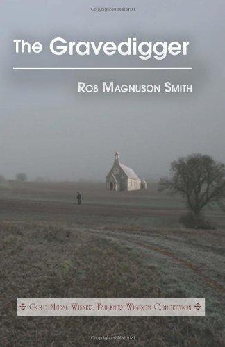 The Gravedigger (2011)<br /><a href='http://humanities.exeter.ac.uk/staff/magnusonsmith'>Rob Magnuson Smith</a>