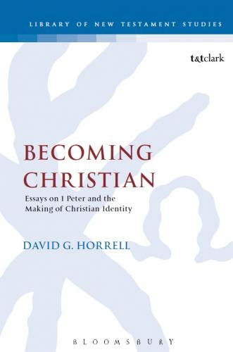 Becoming Christian: Essays on 1 Peter and the Making of Christian Identity (2015)<br /><a href='http://humanities.exeter.ac.uk/staff/horrell'>David Horrell</a>