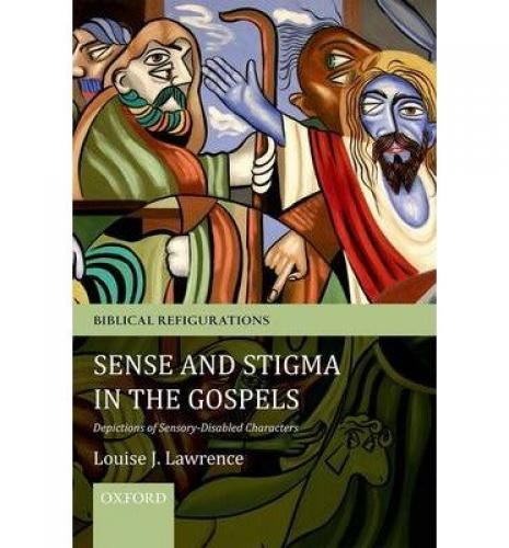Sense and Stigma in the Gospels: Depictions of Sensory-Disabled Characters (2013)<br /><a href='http://humanities.exeter.ac.uk/staff/lawrence'>Louise Lawrence</a>