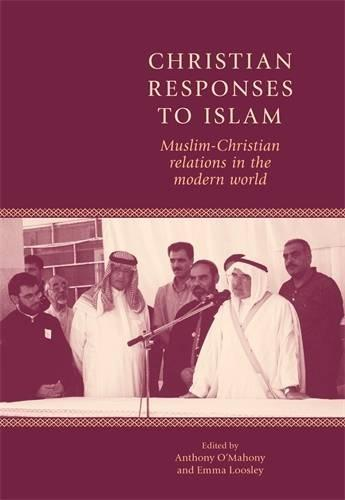 Christian Responses to Islam (2012)<br />Edited by Anthony O'Mahony and Emma Loosley