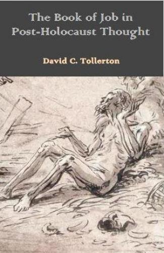 The Book of Job in Post-Holocaust Thought (2012)<br /><a href='http://humanities.exeter.ac.uk/staff/tollerton'>David Tollerton</a>