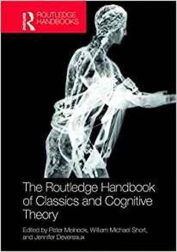 The Routledge Handbook of Classics and Cognitive Theory (2018)<br />William Short (co-editor)