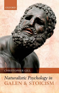 Naturalistic Psychology in Galen and Stoicism (2010)<br /><a href='http://humanities.exeter.ac.uk/staff/gill'>Christopher Gill</a>