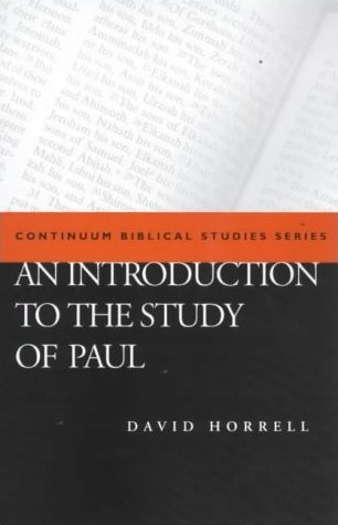 An Introduction to the Study of Paul (2000)<br /><a href='http://humanities.exeter.ac.uk/staff/horrell'>David Horrell</a>