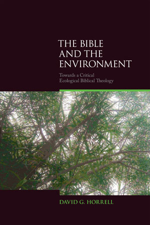 The Bible and the Environment (2010)<br /><a href='http://humanities.exeter.ac.uk/staff/horrell'>David Horrell</a>