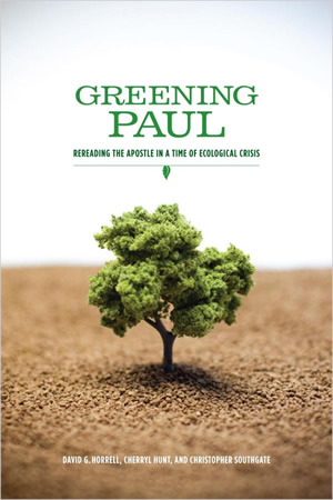 Greening Paul. Rereading the Apostle in a Time of Ecological Crisis (2010)<br /><a href='/theology/staff/horrell/'>David G Horrell</a>, <a href='/theology/staff/hunt/'>Cherryl Hunt</a>, and <a href='/theology/staff/southgate/'>Christopher Southgate</a>