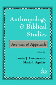 Anthropology and Biblical Studies (2004)<br /><a href='http://humanities.exeter.ac.uk/staff/lawrence'>Louise Lawrence</a>