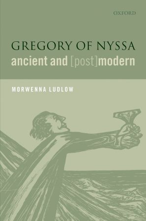 Gregory of Nyssa, Ancient and (Post)modern (2007)<br /><a href='http://humanities.exeter.ac.uk/staff/ludlow'>Morwenna Ludlow</a>