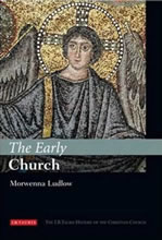 The Early Church (2009)<br /><a href='http://humanities.exeter.ac.uk/staff/ludlow'>Morwenna Ludlow</a>