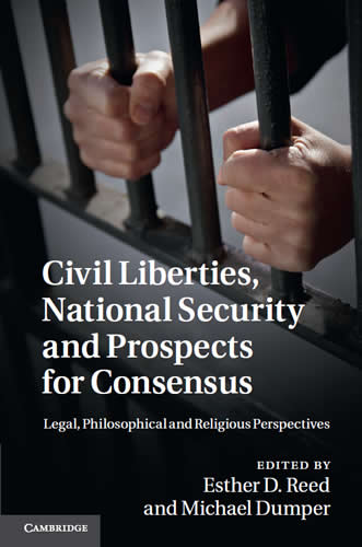 Civil Liberties, National Security and Prospects for Consensus (2011)<br /><a href='http://humanities.exeter.ac.uk/theology/staff/ereed/'>Esther D Reed</a> and <a href='http://socialsciences.exeter.ac.uk/politics/staff/dumper/'>Michael Dumper</a> (editors)