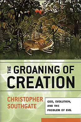 The Groaning of Creation (2008)<br /><a href='http://humanities.exeter.ac.uk/staff/southgate'>Christopher Southgate</a>