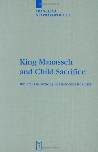 King Manasseh and Child Sacrifice (2004)<br /><a href='http://humanities.exeter.ac.uk/staff/stavrakopoulou'>Francesca Stavrakopoulou</a>