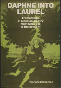 Daphne into Laurel; Translations of Classical Poetry from Chaucer to the Present (1982)<br /><a href='http://humanities.exeter.ac.uk/staff/stoneman'>Richard Stoneman</a>