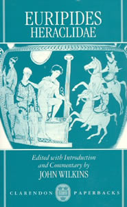 Euripides. Heraclidae (1993)<br />Edited with an introduction and commentary by <a href='/classics/staff/wilkins/'>John Wilkins</a>